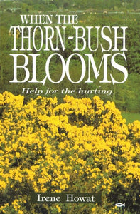 When the Thornbush Blooms: Help for the hurting