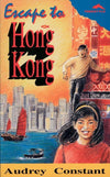 Escape to Hong Kong by Constant, Audrey (9781857920635) Reformers Bookshop