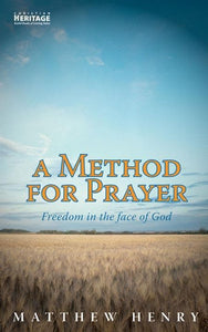 9781857920680-Method for Prayer-Henry, Matthew and Duncan J. Ligon (Editor)