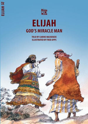 9781857920970-Bible Wise: Elijah: God's Miracle Man-Mackenzie, Carine