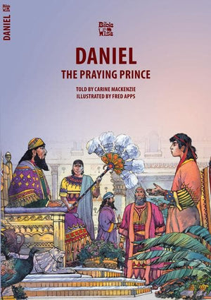 9781857921557-Bible Wise: Daniel: The Praying Prince-Mackenzie, Carine