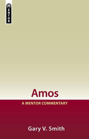Amos: A Mentor Commentary by Smith, Gary V. (9781857922530) Reformers Bookshop