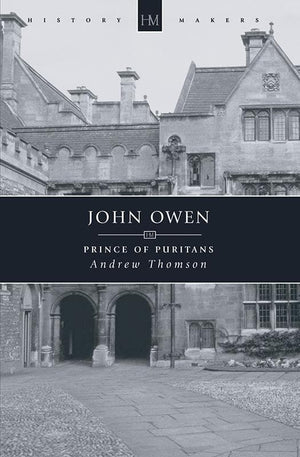 9781857922677-History Makers: John Owen: Prince of Puritans-Thompson, Andrew