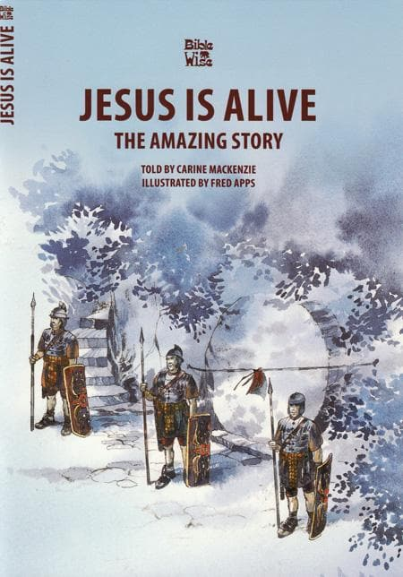 9781857923445-Bible Wise: Jesus Is Alive: The Amazing Story-Mackenzie, Carine
