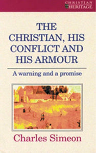 The Christian, His Conflict And His Armour: A Warning and a Promise