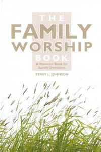 9781857924015-Family Worship Book, The: A Resource Book for Family Devotions-Johnson, Terry L.