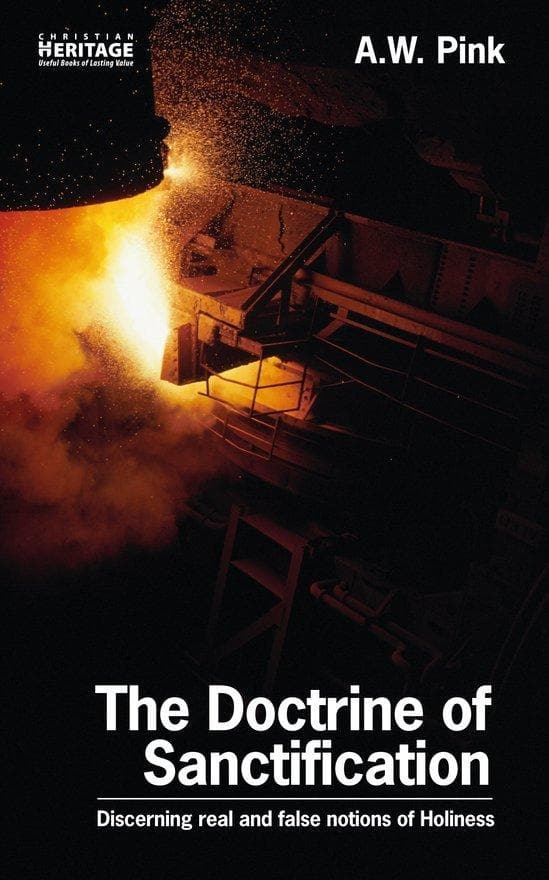 The Doctrine of Sanctification: Discerning real and false notions of Holiness