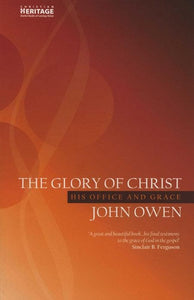 9781857924749-Glory of Christ-Owen, John
