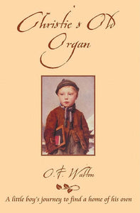 9781857925234-CF Christie's Old Organ: A Little Boy's Journey to Find a Home of His Own-Walton, O.F.