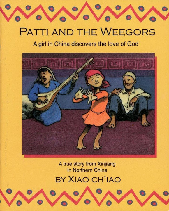 Patti And the Weegors: A girl in China discovers the love of God