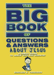 9781857925593-Big Book of Questions and Answers about Jesus-Ferguson, Sinclair B.