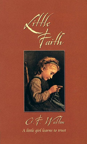 9781857925678-CF Little Faith: A Little Girl Learns to Trust-Walton, O.F.
