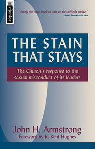 9781857925838-Stain That Stays, The: The Church's Response to the Sexual Misconduct of its Leaders-Armstrong, John