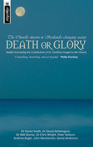 Death Or Glory: The Church's mission in Scotland's changing society