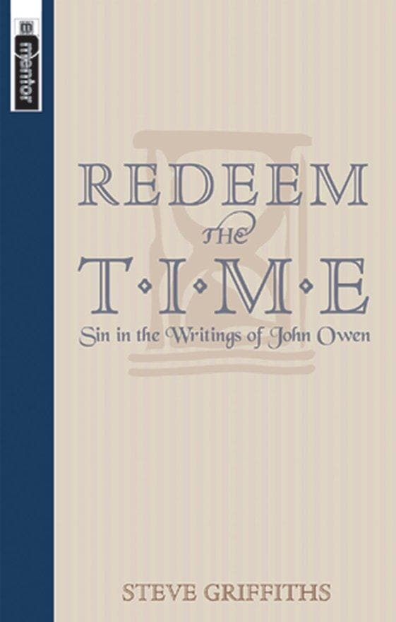 Redeem the Time: Sin in the writings of John Owen
