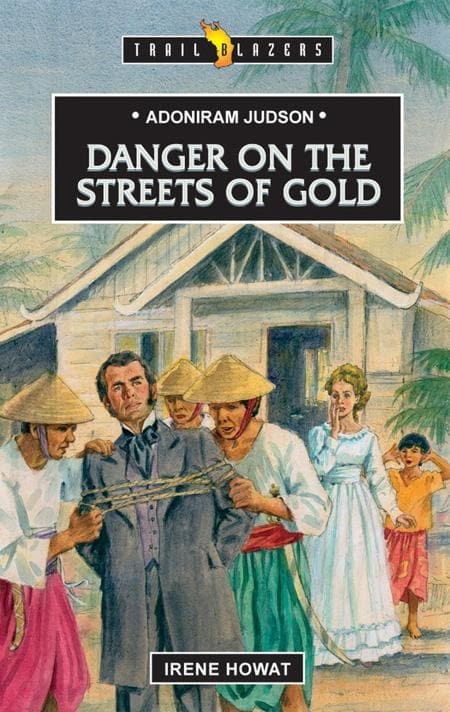 9781857926606-Trailblazers: Danger on the Streets of Gold: Adoniram Judson-Howat, Irene
