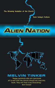 Alien Nation: The Growing Isolation of the Church from today's Culture