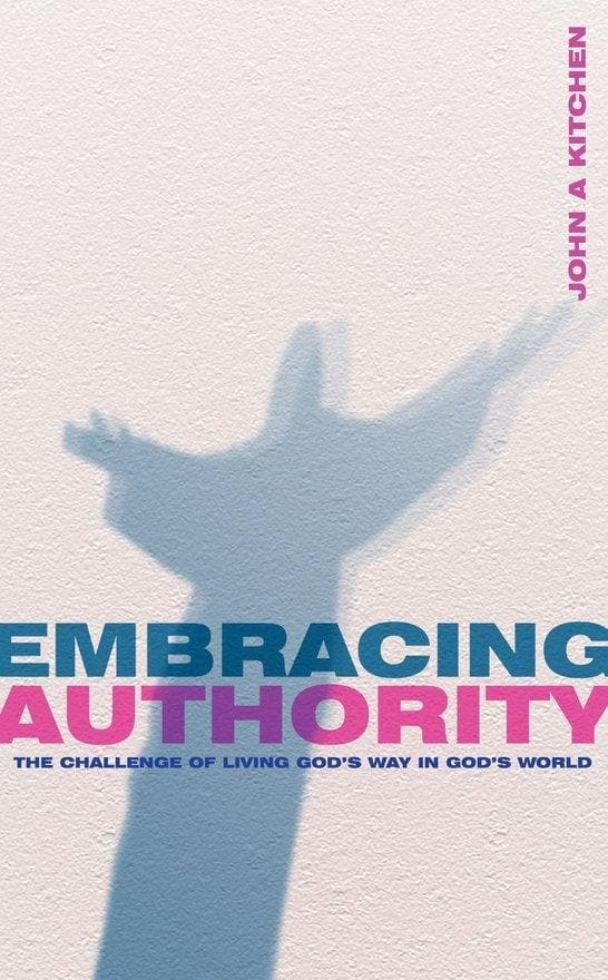 Embracing Authority: The Challenge of Living God's Way in God's World