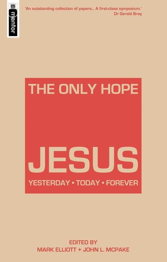 The Only Hope - Jesus: Yesterday - Today - Forever