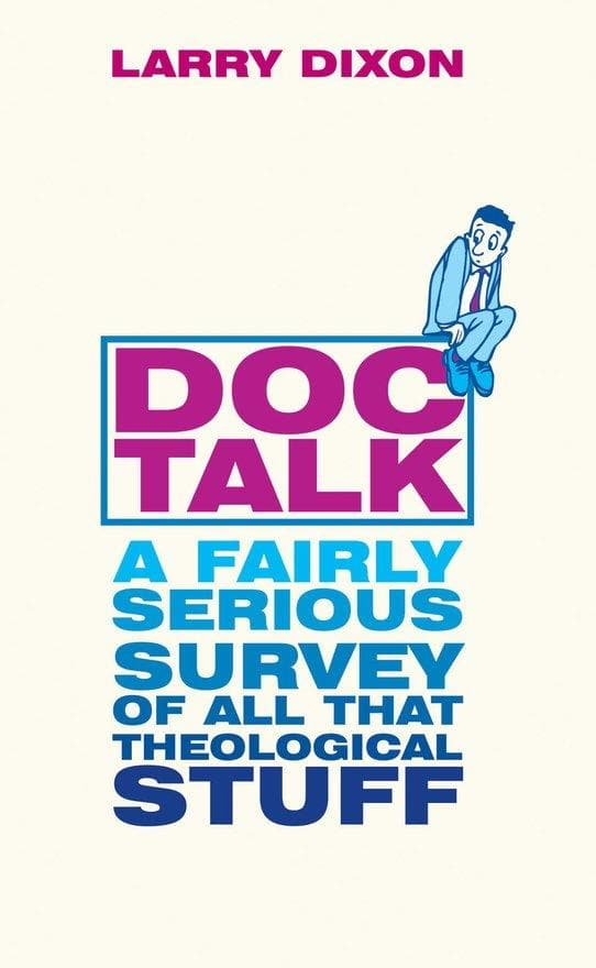 Doc Talk: A fairly serious survey of all that theological stuff