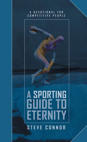 9781857927467-Sporting Guide to Eternity, A: A Devotional for Competitive People-Conner, Steve
