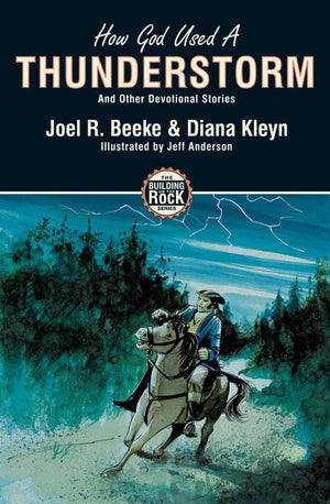 How God Used a Thunderstorm (Building on the Rock) by Beeke, Joel and Kleyn, Diana (9781857928150) Reformers Bookshop