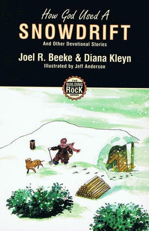 9781857928174-How God Used a Snowdrift: And Other Devotional Stories (Building on the Rock)-Beeke, Joel and Kleyn, Diana