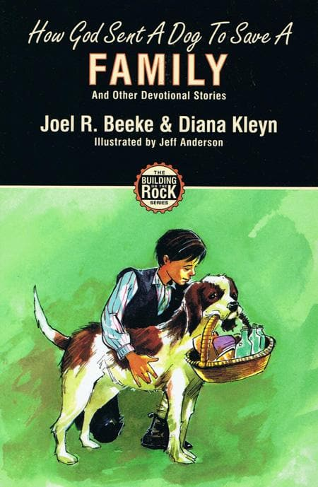9781857928198-How God Sent a Dog to Save a Family (Building on the Rock)-Beeke, Joel and Kleyn, Diana