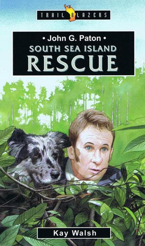 9781857928525-Trailblazers: South Sea Island Rescue: John G. Paton-Walsh, Kay
