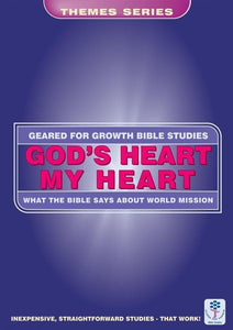 God's Heart, My Heart: What the Bible says about World Mission
