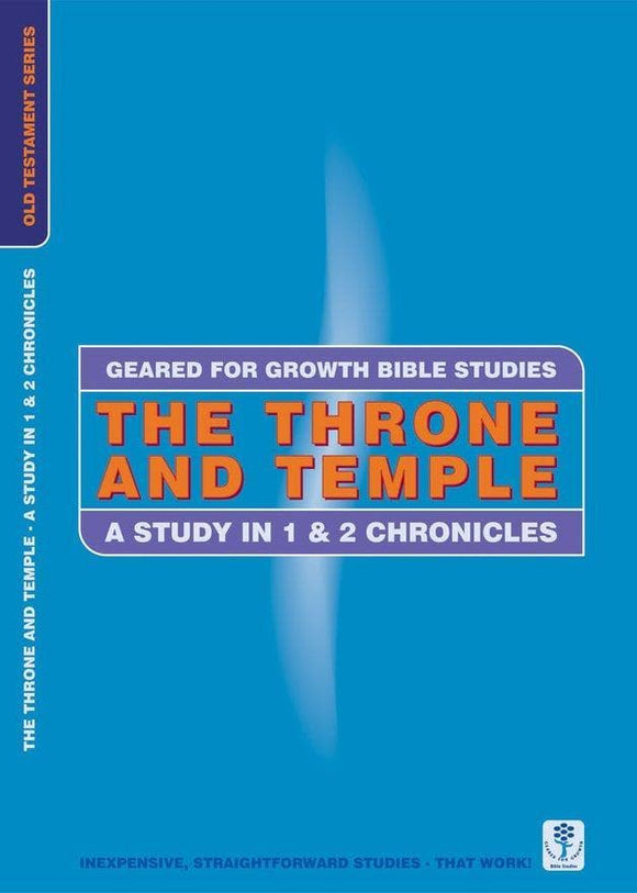 The Throne and Temple: A Study in 1 & 2 Chronicles