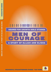 Men of Courage : A Study of Elijah And Elisha