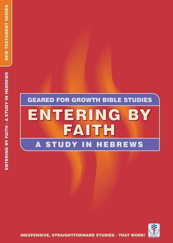 Entering by Faith: A Study in Hebrews