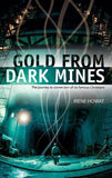 Gold From Dark Mines: The journey to conversion of six famous Christians by Howat, Irene (9781857929430) Reformers Bookshop