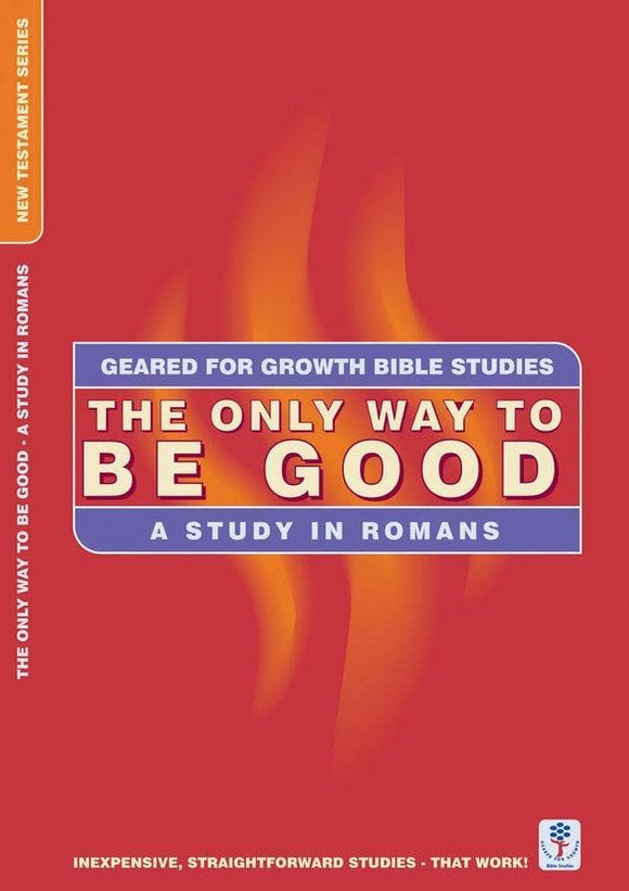 The Only Way to be Good: A Study in Romans