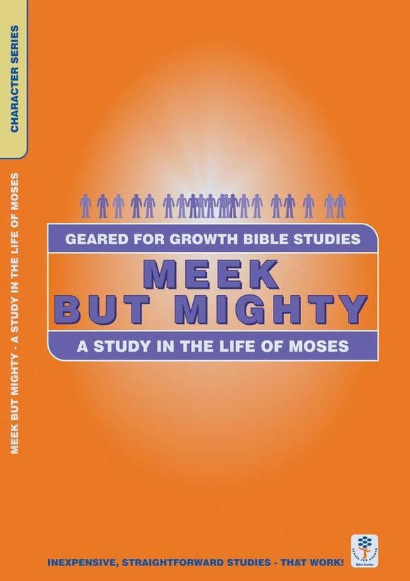 Meek but Mighty: A Study in the Life of Moses