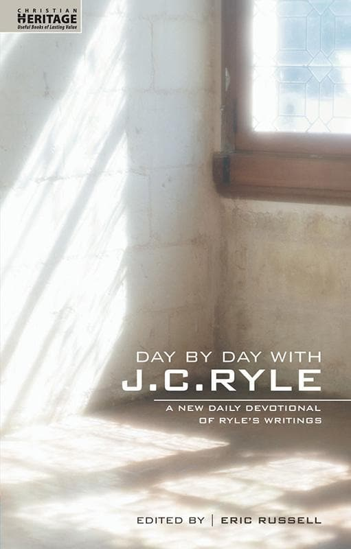 9781857929591-Day by Day with J. C. Ryle: A New Daily Devotional of Ryle's Writings-Russell, Eric (Editor)