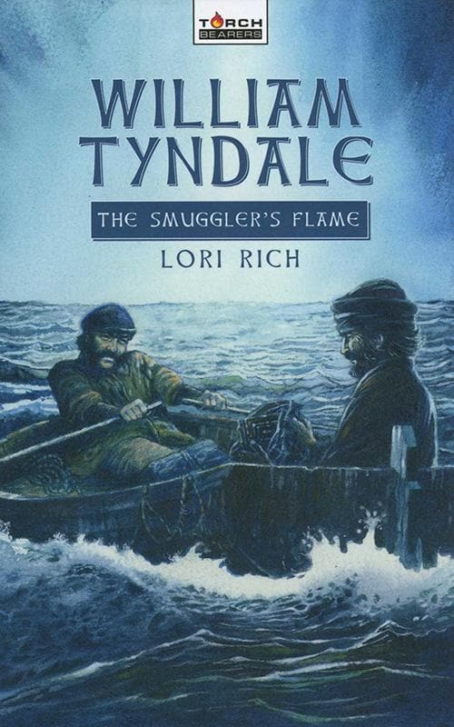 9781857929720-Torchbearers: William Tyndale: The Smuggler's Flame-Rich, Lori