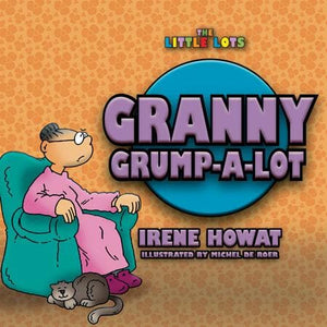 9781857929805-Little Lots: Granny Grump A Lot-Howat, Irene