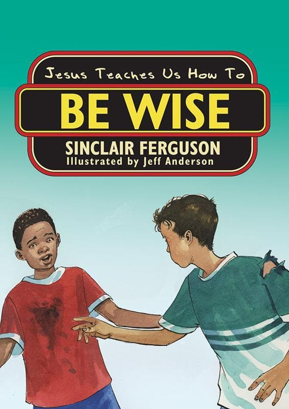 9781857929829-Jesus Teaches Us How to Be Wise-Ferguson, Sinclair
