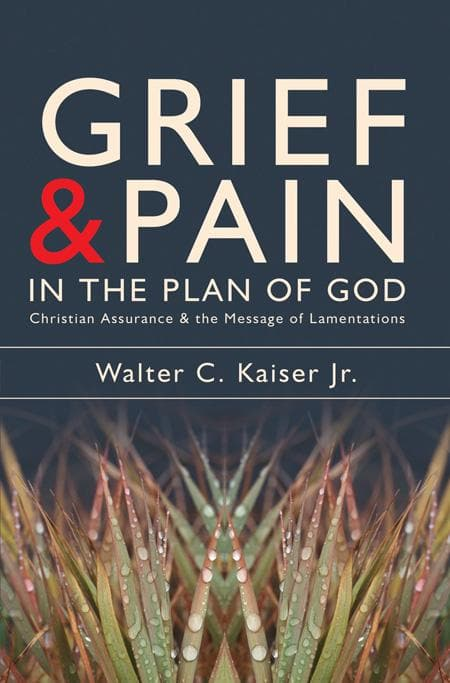 9781857929935-Grief and Pain in the Plan of God: Chris-Kaiser Jr., Walter C.