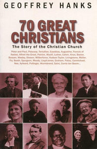 9781871676808-70 Great Christians: The Story of the Christian Church-Hanks, Geoffrey