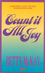 Count It All Joy: A Mother's Love for her Handicapped Son