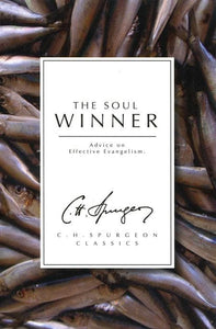 9781871676952-Soul Winner, The: Advice on Effective Evangelism-Spurgeon, Charles Haddon
