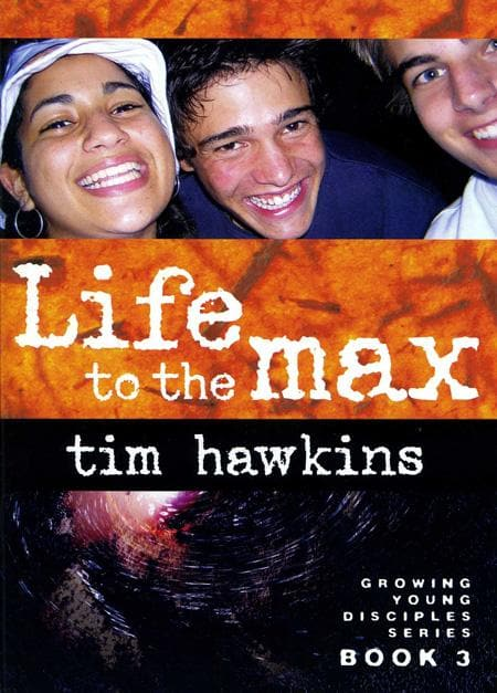 9781875861293-Growing Young Disciples Book 3: Life to the Max-Hawkins, Tim