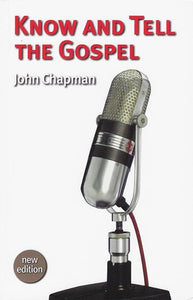 9781876326029-Know and Tell the Gospel-Chapman, John