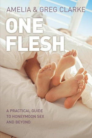 9781876326661-One Flesh: A Practical Guide to Honeymoon Sex and Beyond-Clarke, Greg; Clarke, Amelia