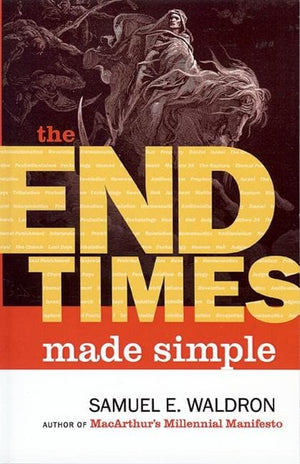 End Times Made Simple, The by Waldron, Samuel E. (9781879737501) Reformers Bookshop