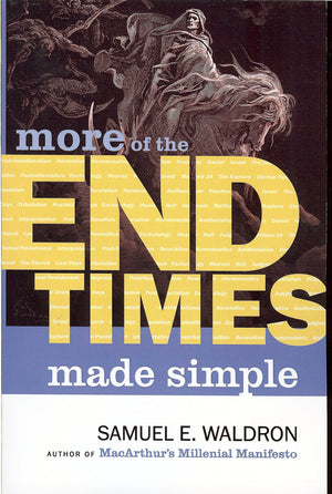 More of the End Times Made Simple by Waldron, Samuel E. (9781879737693) Reformers Bookshop