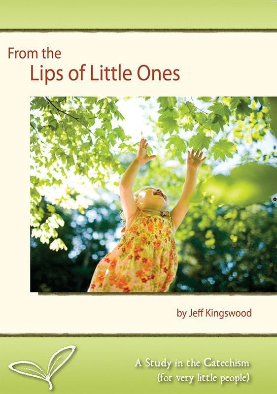 9781884527241-From the Lips of Little Ones: A Study in the Catechism (For Very Little People)-Kingswood, Jeff